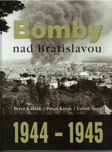 Bomby nad Bratislavou 1944 - 1945