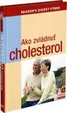 Ako zvládnuť cholesterol