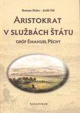 Aristokrat v službách štátu - Gróf Emanuel Péchy