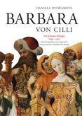 BARBARA VON CILLI /Die Schwarze Königin (1392 - 1451)
