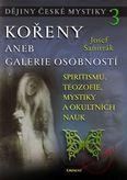 Dějiny české mystiky 3 - Kořeny aneb galerie osobností