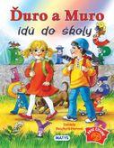 Ďuro a Muro idú do školy