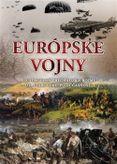 Európske vojny - Ilustrovaná prechádzka bojmi od staroveku po súčasnosť
