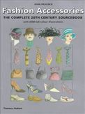 Fashion Accessories: The Complete 20th Century Sourcebook