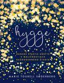 Hygge - Dánske šťastie ukryté v maličkostiach každodenného života
