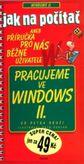 jak na počítač - Pracujeme ve Windows II.