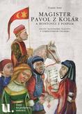 Magister Pavol z Kolár - Osudy slovenskej šľachty v stredovekom Uhorsku