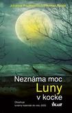 Neznáma moc Luny v kocke (obsahuje lunárny kalendár do roku 2025)