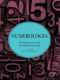 Numerológia. Praktický sprievodca, ako odhaliť svoj osud