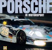 Porsche in Motorsport The First Fifty Years