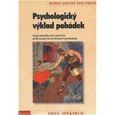 Psychologický výklad pohádek: Smysl pohádkových vyprávění podle jungovské archetypové psychologie