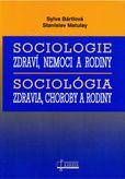 Sociológia zdravia, choroby a rodiny / Sociologie zdraví, nemoci a rodiny