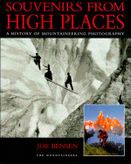 Souvenirs from High Places: A History of Mountaineering Photography