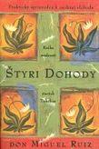 Štyri dohody - Kniha múdrostí starých Toltékov - Praktický sprievodca k osobnej slobode
