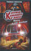 Štyria kamaráti v akcii: Metro v ríši duchov