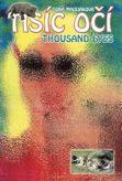 Tisíc očí/Thousand eyes