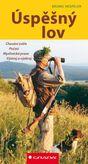 Úspěšný lov - chování zvěře, počasí, průběh lovu, výstroj