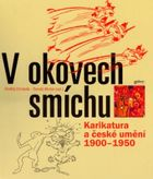 V okovech smíchu - Karikatura a české umění 1900 - 1950