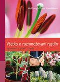 Všetko o rozmnožovaní rastlín