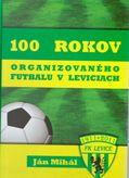 100 rokov organizovaného futbalu v Leviciach