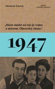 1947 - niečo medzi už nieje vojna