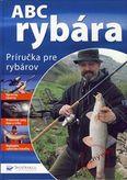 ABC rybára - Príručka pre rybárov
