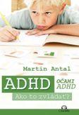 ADHD očami ADHD - Ako to zvládať?