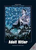 Adolf Hitler - vojenské dějiny ve fotografii