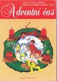 Adventní čas - zvyky, obyčeje, náměty, návody, pohádky, příběhy a hry