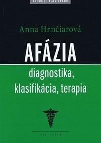 Afázia, diagnostika, klasifikácia, terapia