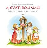 Aj svätí boli malí - Príbehy z detstva veľkých svätcov