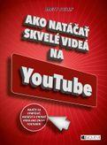 Ako natáčať skvelé videá na YouTube