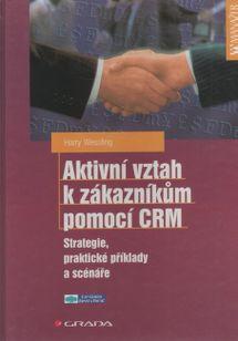 Aktivní vztah k zákazníkum pomocí CRM