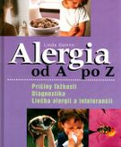 Alergia od A po Z - Príčiny ťažkostí, Diagnostika, Liečba alergií a intolerancií