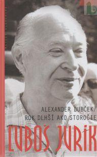 Alexander Dubček - Rok dlhší ako storočie