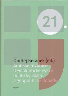 Arabské revoluce: Demokratické výzvy, politický islám a geopolitické dopady