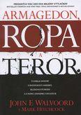 Armagedon, ropa a teror (Čo Biblia hovorí o budúcnosti Ameriky, Blízkeho východu a o konci západnej civilizácie)