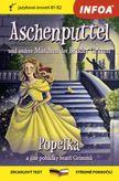 Aschenputtel und andere Märchen der Brüder Grimm (Popelka a jiné pohádky bratří Grimmů) - zrcadlová četba B1-B2