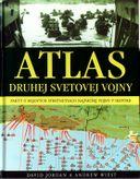 Atlas druhej svetovej vojny - Fakty o bojových stretnutiach najväčšej vony v histórii