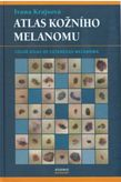 Atlas kožního melanomu / Color Atlas of Cutaneous Melanoma