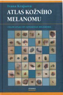 Atlas kožního melanomu / Color Atlas of Cutaneous Melanoma