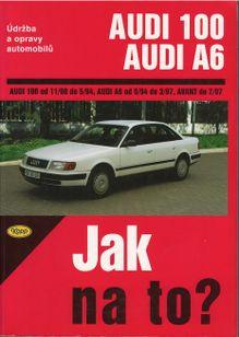 AUDI 100/A6 • 11/90 - 7/97 • Jak na to? č. 76