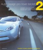 Autá: Design pro nové tisíciletí 2 / Unikátní průvodce současnými tendencemi automobilového designu