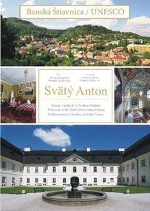 Banská Štiavnica UNESCO - Svätý Anton
