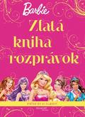 Barbie - Zlatá kniha rozprávok - Príbehy o Barbie