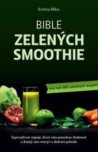 Bible zelených smoothie - více než 300 výtečných receptů