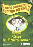Bláznivé dobrodružstvá Eddieho Dickensa - Cesta na Hrozný koniec