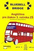 Bluebell Bridge - Angličtina pre žiakov 3. ročníka základných škôl