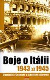 Boje o Itálii : 1943-1945 : složitá cesta spojenců ze Sicílie ke konečnému vítězství