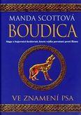 Boudica - Ve znamení psa (Saga o bojovnici-královně, která vedla povstání proti Římu)